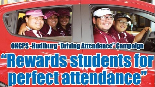 "OKCPS -Hudiburg ""Driving Attendance"" Campaign  ""Rewards students for perfect attendance"""
