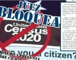 Un juez bloquea la polémica pregunta sobre ciudadanía en el Censo