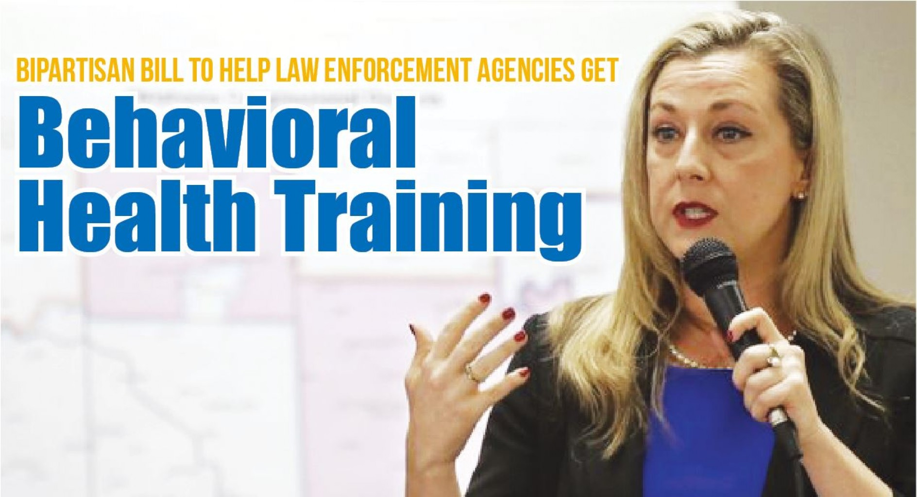 Bipartisan bill to help Law enforcement agencies get  Behavioral Health Training